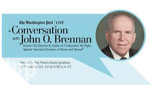 Former CIA director John O. Brennan with David Ignatius (Full Stream 10/22)