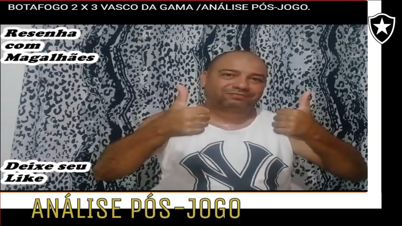 Botafogo 2 X 3 Vasco Da Gama Análise Pós Jogo Youtube