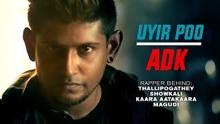 """UYIR POO"" ADK | Thyivya Kalaiselvan [ Official Video ]"