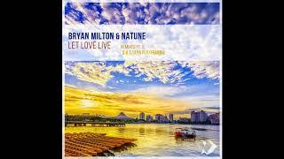 Bryan Milton Natune Let Love Live Ilya Fly Remix
