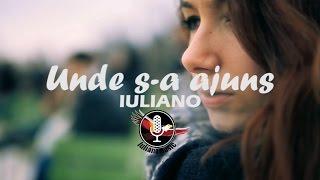 IULIANO - UNDE S-A AJUNS (Video)