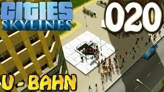 Cities Skylines Deutsch #020 U Bahn ( Let's Play Cities: Skylines Gameplay German)