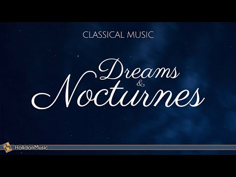 Dreams and Nocturnes | Classical Music