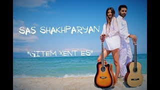 Download SAS SHAKHPARYAN - GITEM XENT ES /// Product by Karen Aslanyan Mp3 and Videos