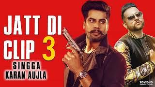 Jatt Di Clip 3 || Singga || karan Ajula | Western pendu | Latest Punjabi Song 2019 || Humble Recordz