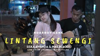 Lintang Sewengi Ndarboy Genk Siska Feat Mas Blacky Live Cover Angkringan Pak Kalam