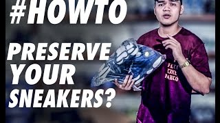 #HOWTO PRESERVE YOUR SNEAKERS (ft. MY-6YEAR-OLD SNEAKERS) | PHILIPPINES