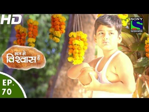 Mann Mein Vishwaas Hai - मन में विश्वास है - Episode 70 - 1st June, 2016