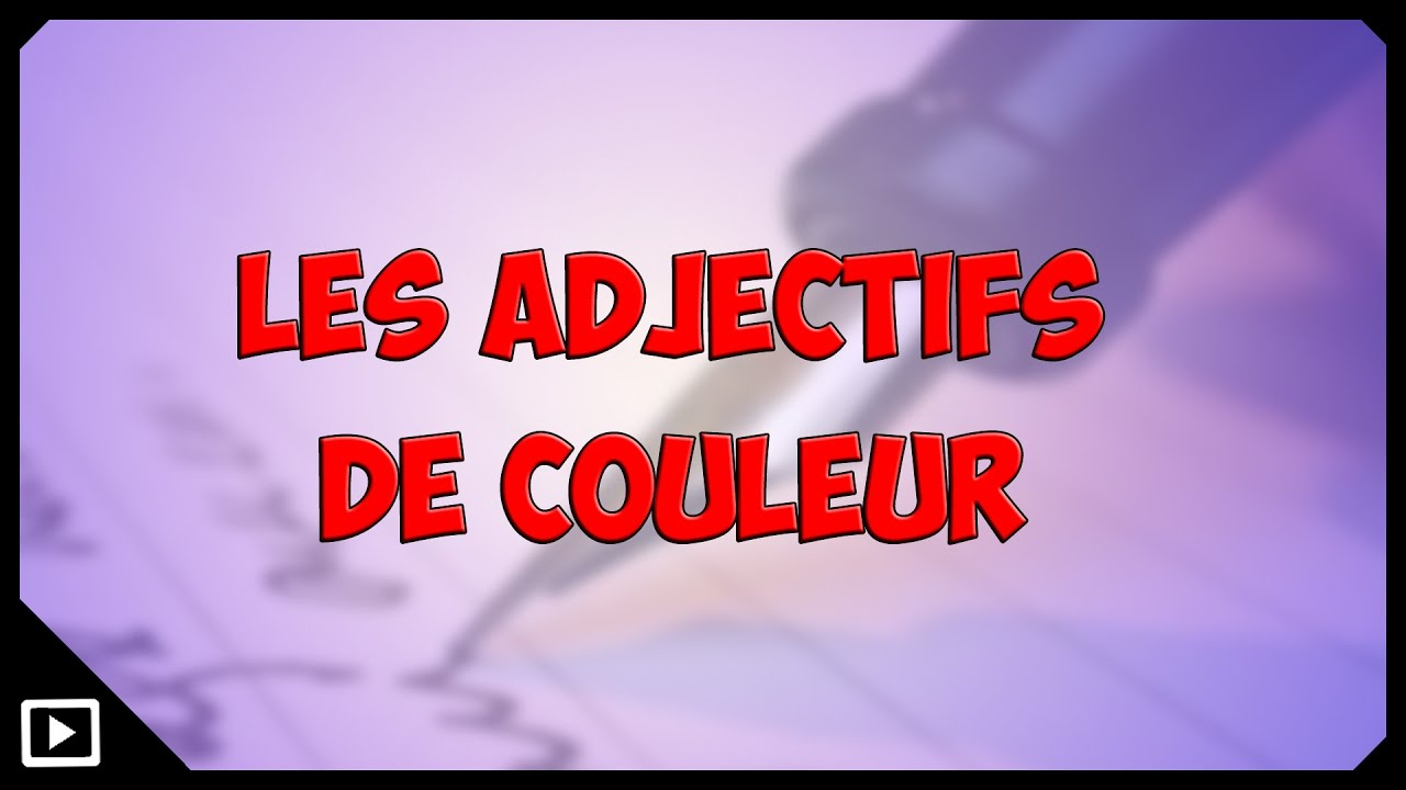 l 39 orthographe des adjectifs de couleur youtube. Black Bedroom Furniture Sets. Home Design Ideas