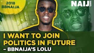 I want to join politics in future – BBNaija's Lolu declares | Legit TV