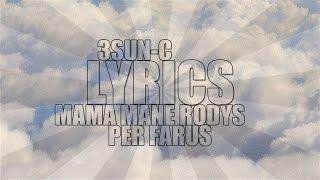 3Sun-C ft. Varnas - Mama Mane Rodys Per Farus | LYRICS