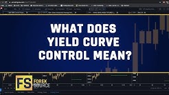 What Does Yield Curve Control Mean?