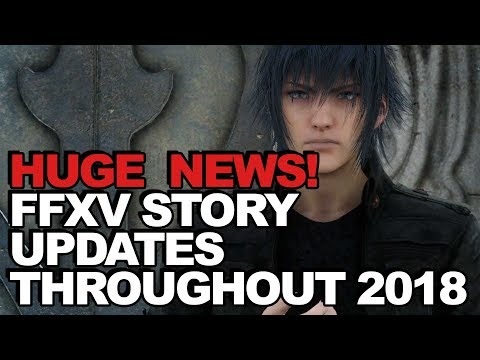 Mega Update! Even More Final Fantasy XV Story Updates Coming In 2018