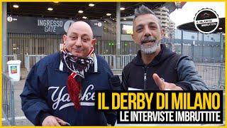 Le Interviste Imbruttite - Il derby MILAN - INTER