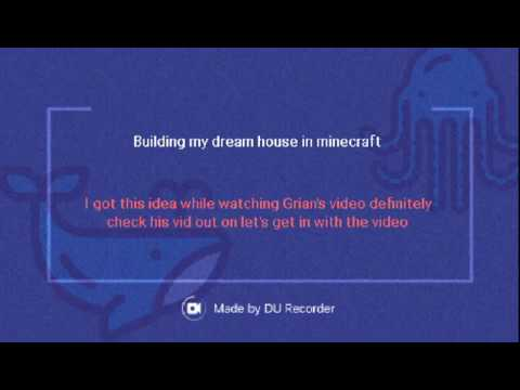 Building my dream house in Minecraft