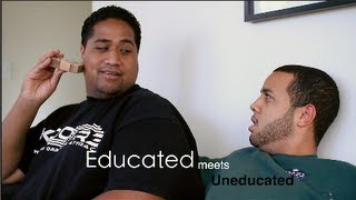 Educated Meets the Uneducated