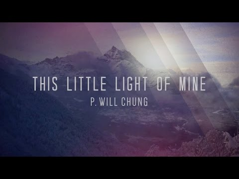 """This Little Light of Mine"" Pastor Will Chung (05/17/15)"