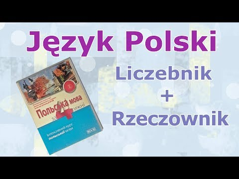 Числівники і іменники. Польська мова за 4 тижні/Język Polski. Liczebniki I Rzeczowniki..