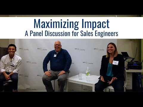 Maximizing Impact - A Panel Discussion for Sales Engineers