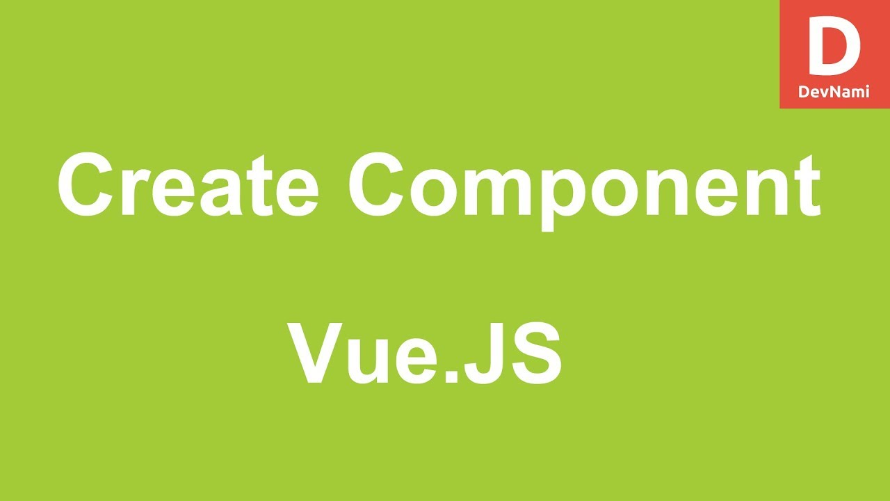 Vue Js How to Create Component in Vue
