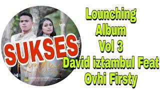 Download lagu SUKSES - Lounching Album Vol 3 David iztambul Feat Ovhi Firsty