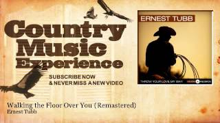 Ernest Tubb - Walking the Floor Over You - Remastered - Country Music Experience YouTube Videos