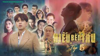 Hiếu Bến Tàu Tập 5 - Hồ Quang Hiếu Full HD