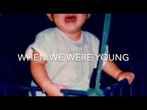 WE WERE YOUNG : ADALE [COVER BY MOOH KIT]