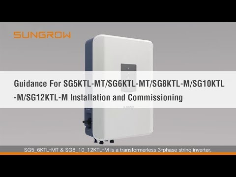 Guidance for SG5KTL-MT/SG6KTL-MT/SG8KTL-M/SG10KTL-M/SG12KTL-M Installation and Commissioning