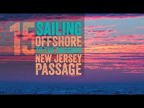 Escape 15 Sailing Offshore to the Bahamas New Jersey Passage