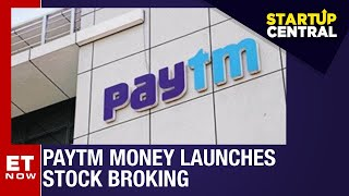 Paytm Money Launches Stock Broking In Beta Mode | Startup Central