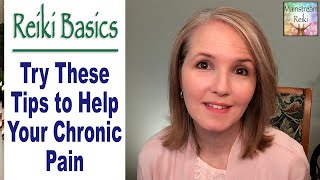 Reiki Tips to Help Your Chronic Pain