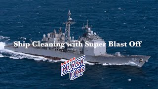 Ship cleaning with Super Blast Off
