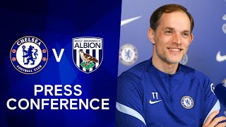 Thomas Tuchel Press Conference: Chelsea v West Brom | Premier League