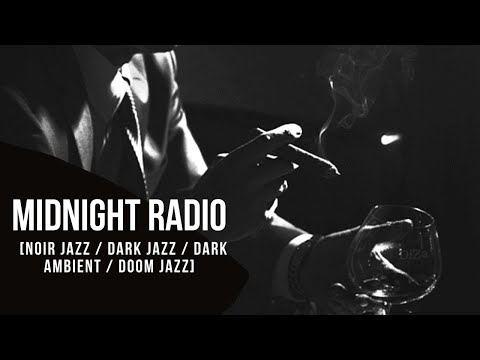 Midnight radio [Noir jazz / Dark jazz / dark ambient / Doom jazz]