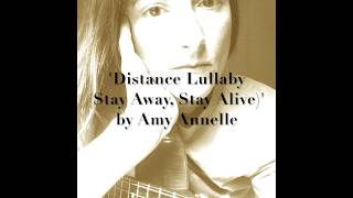 """Amy Annelle - """"Distance Lullaby (Stay Away, Stay Alive)"""""""