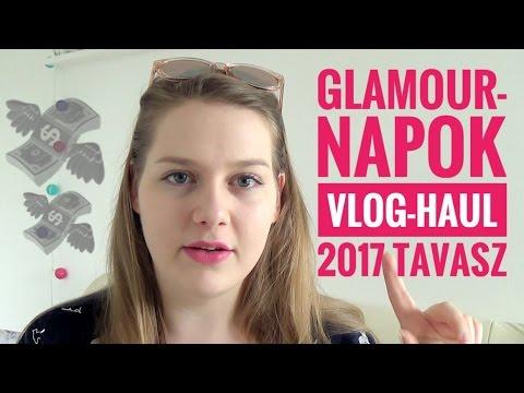 Glamour-napok Vlog-Haul | 2017 Tavasz