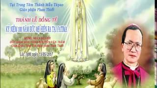 Thánh Lễ  KỶ NIỆM 100 NĂM ĐỨC MẸ HIỆN RA TẠI FATIMA tại TTTM Tà Pao