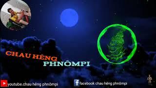 Nhac khmer remix 2018 0