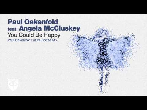 Paul Oakenfold feat. Angela McCluskey - You Could Be Happy (Paul Oakenfold Future House Remix)