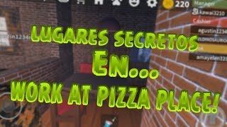 LUGARES SECRETOS en WORK AT PIZZA PLACE ROBLOX
