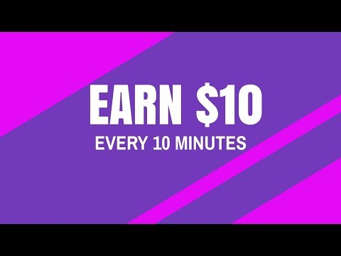 Make $10 Every 10 Minutes On Your Phone 2019