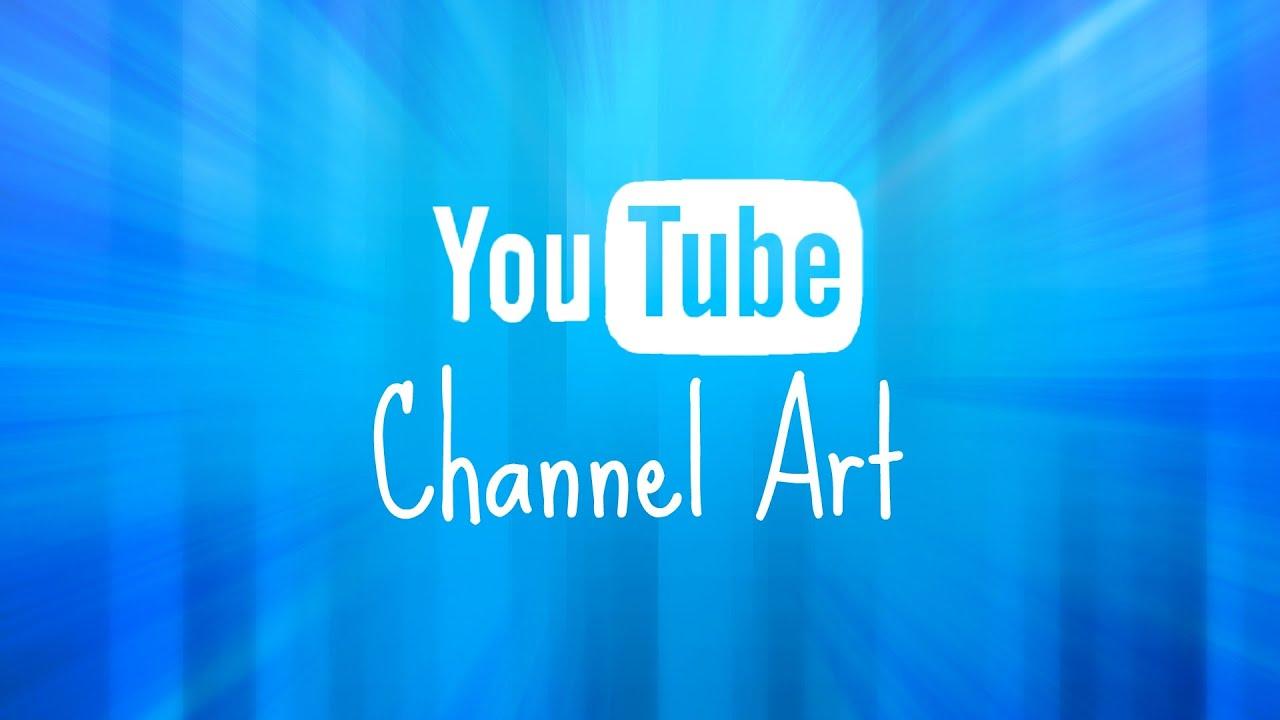 DIY YouTube Banner/Channel Art - YouTube