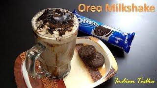 Easy way to make  Oreo Milkshake Recipe | Kids Special Milkshake - Indian Tadka