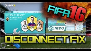 FIFA 16 - DISCONNECT FIX - ULTIMATE TEAM