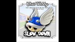 Chris Webby - Slow Down (feat. Anoyd & Jitta On The Track) [prod. JP On Da Track]