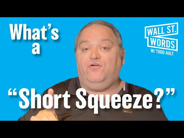Wall Street Words word of the day = Short Squeeze