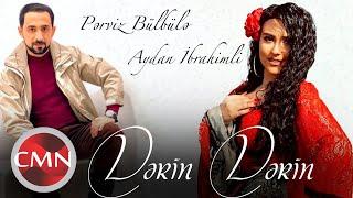 Perviz Bulbule  Aydan Ibrahimli - Derin Derin (Yeni Klip 2021)