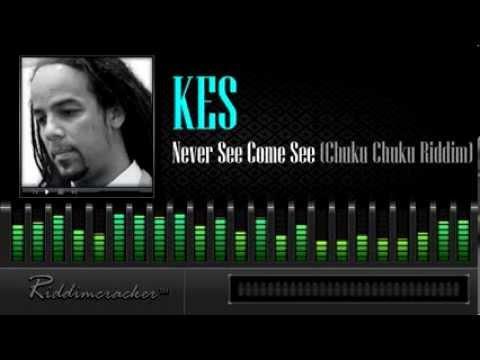 Kes - Never See Come See (Chuku Chuku Riddim) [Soca 2014]