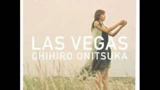 "From Chihiro Onitsuka ""LAS VEGAS"" released in 2007.10.31."